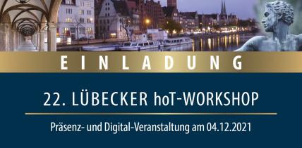 22. Lübecker hoT-Workshop als Hybrid-Veranstaltung