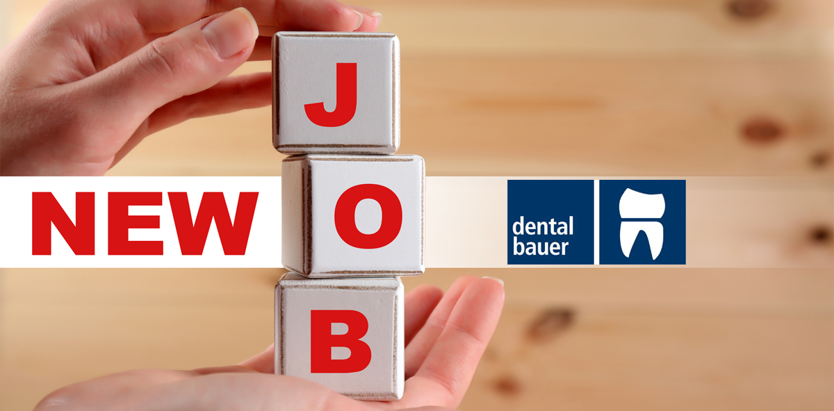 Sich beruflich verändern: dental bauer sucht Verstärkung