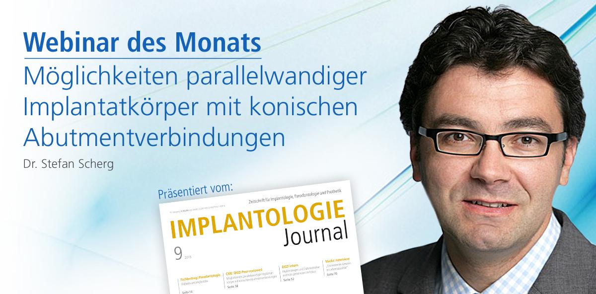 Webinar des Monats zu Möglichkeiten parallelwandiger Implantatkörper