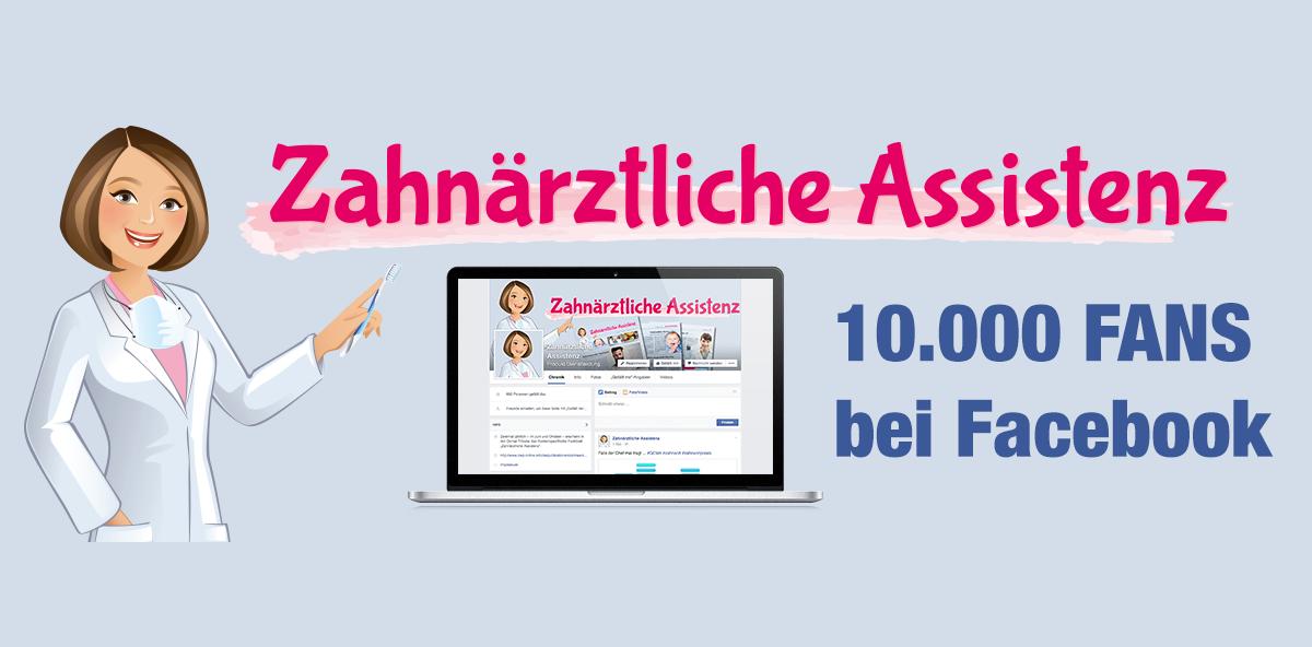 Zahnärztliche Assistenz durchbricht auf Facebook die 10.000er-Fan-Marke