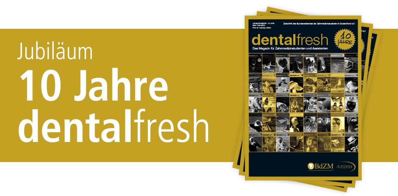 10 Jahre dentalfresh: Jubiläumsausgabe erschienen