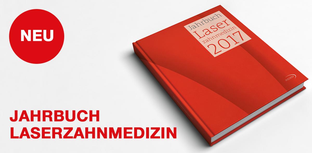 Jetzt erhältlich: Das Jahrbuch Laserzahnmedizin 2017