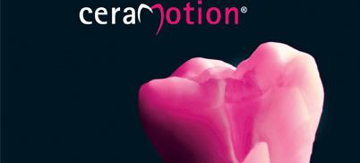 ceraMotion®