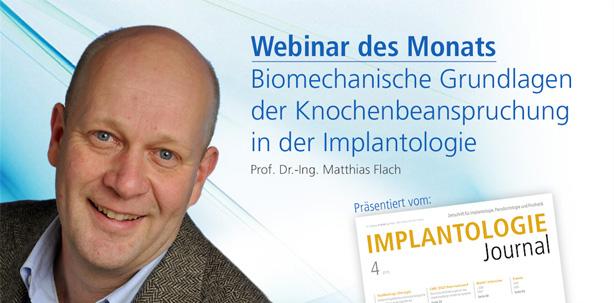 Live-Webinar: Biomechanik gegen Overloading in der Implantologie
