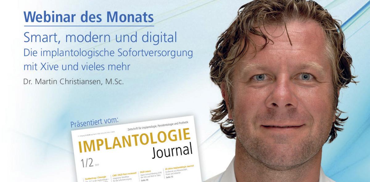 Smart, modern und digital – Die implantologische Sofortversorgung mit Xive