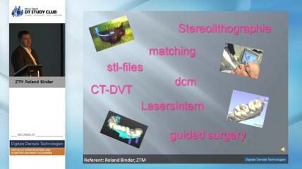 """Ausschnitt 5. Kongress """"Digitale Dentale Technologien"""", Hagen, ZTM Roland Binder"""