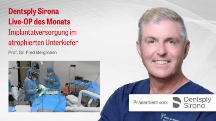 """DENTSPLY SIRONA Live-OP """"Implantatversorgung im atrophierten Unterkiefer"""""""