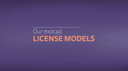 exocad license models: flexible, simple, customized